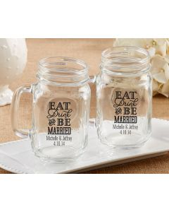 Personalized 16 ounce Mason Jar Mug - Eat, Drink & Be Married