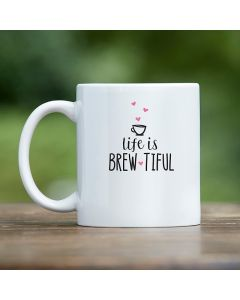 Life is Brew-tiful 11 oz. White Coffee Mug